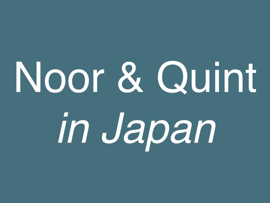 Noor & Quint in Japan
