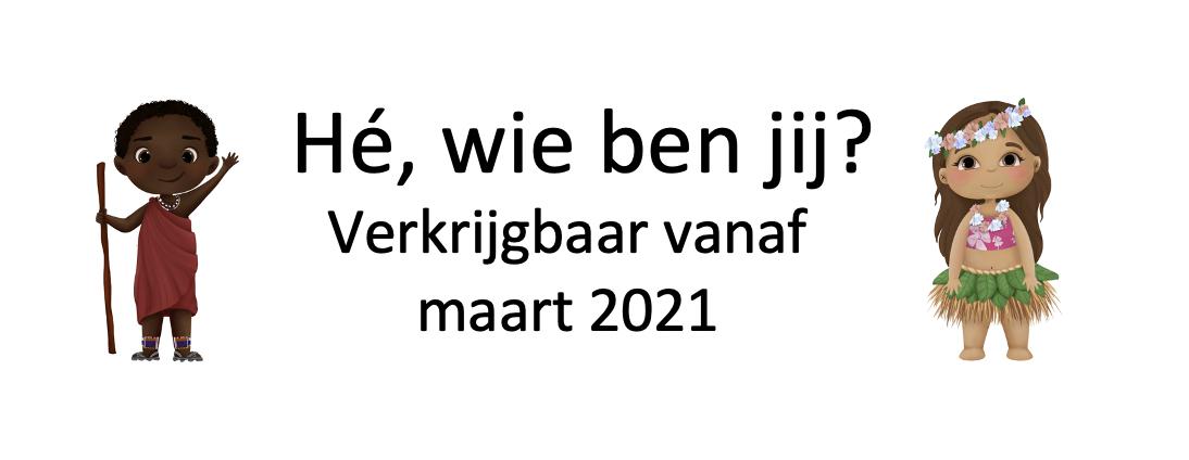 He wie ben jij verkrijgbaar vanaf maart 2021